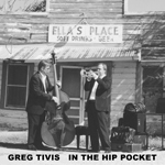 Greg Tivis - In The Hip Pocket CD Cover